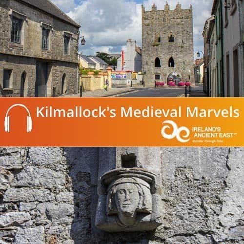 Kilmallocks Medieval Marvels Audio Guide